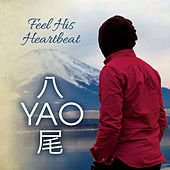 Feel His Heartbeat by Yao