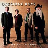 Lord Is My Saviour by The Oak Ridge Boys
