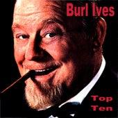 Burl Ives Top Ten by Burl Ives