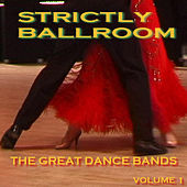 Strictly Ballroom  The Great Dance Bands Volume 1 von Various Artists