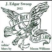 J. Edgar Swoop by Mason Williams