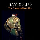 Bamboleo: The Greatest Gipsy Hits by Various Artists