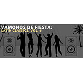 Vamonos de Fiesta: Latin Classics, Vol. 6 de Various Artists