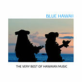 Blue Hawaii: The Very Best of Hawaiian Music by Various Artists