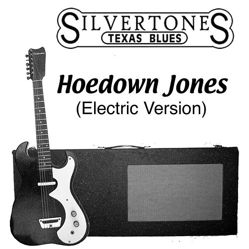 Hoedown Jones (Electric Version) by The Silvertones