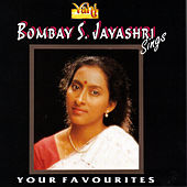 Bombay S. Jayashri - Sings Your Favourites by Bombay S. Jayashri