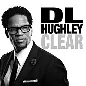 Clear by D.L. Hughley
