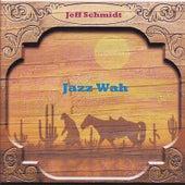 Jazz Wah by Jeff Schmidt