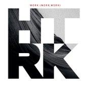 Work (Work, Work) by HTRK
