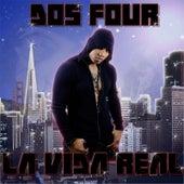 La Vida Real by Dos Four