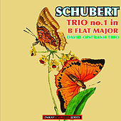 Schubert: Trio No. 1 in B Flat Major, Op. 99 (Remastered) by David Oistrakh and Sviatoslav Knushevitzky and Lev Oborin