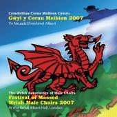 Gwyl Y Corau Meibion 2007 by Various Artists