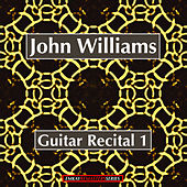 Guitar Recital Volume 1 (Remastered) by John Williams