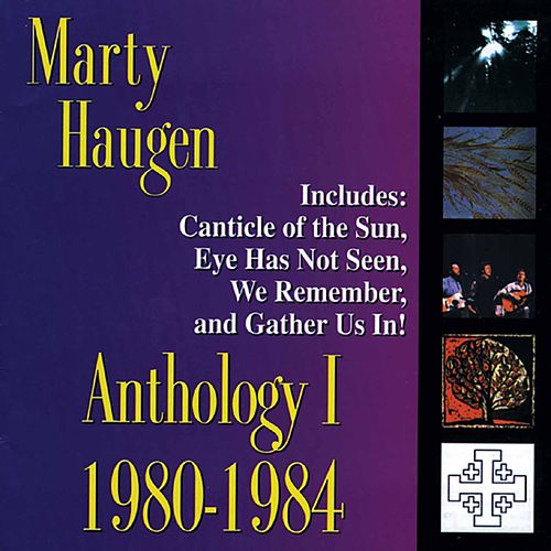 Anthology 1: 1980-1984 by Marty Haugen