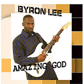 Amazing God by Byron Lee