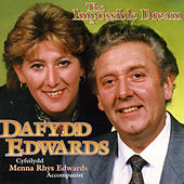 The Impossible Dream by Dafydd Edwards