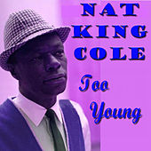 Too Young by Nat King Cole