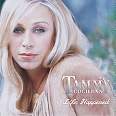 Life Happened by Tammy Cochran