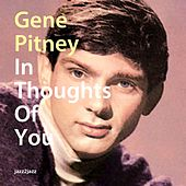 In Thoughts of You by Gene Pitney