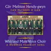 Can Mlynedd O Gan / A Hundred Years Of Song by Cor Meibion Hendygwyn