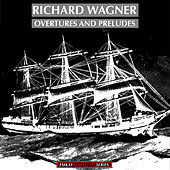Richard Wagner: Overtures and Preludes (Remastered) von Various Artists