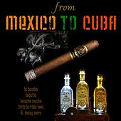 From Mexico To Cuba de Various Artists
