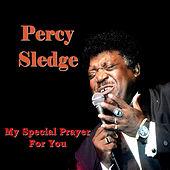 My Special Prayer for You by Percy Sledge