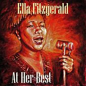 Ella Fitzgerald At Her Best by Ella Fitzgerald
