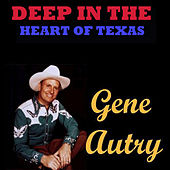 Deep in the Heart of Texas by Gene Autry