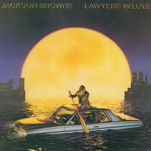 Lawyers In Love by Jackson Browne