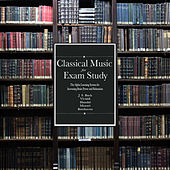 Classical Music For Exam Study: The Alpha Learning System for Increasing Brain Power and Relaxation by Various Artists