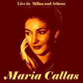 Live In Athens & Milan von Maria Callas