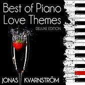 Best of Piano Love Themes (Deluxe Edition) by Jonas Kvarnström