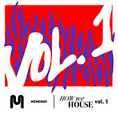How We House Vol. 1 by Various Artists