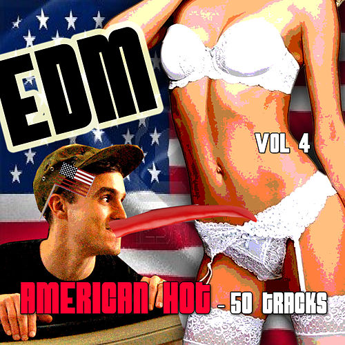 EDM, American Hot - 50 Tracks, Vol. 4 by Various Artists