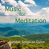 Familiar Songs on Guitar: Music for Meditation by The O'Neill Brothers Group