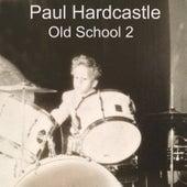 Hardcastle Old School 2 by Paul Hardcastle