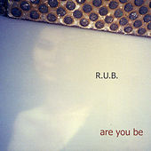 Are You Be de Rub