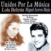 Unidos por la Música: Lola Beltrán & Miguel Aceves Mejía by Various Artists