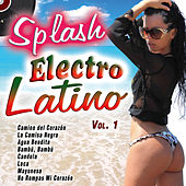 Splash Electro Latino, Vol. 1 by Various Artists