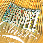 Gotta Have Gospel! Classics de Various Artists