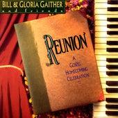 Reunion by Bill & Gloria Gaither