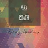 Gently Symphony de Max Roach