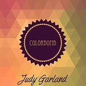 Colorbomb by Judy Garland