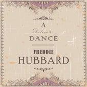 A Delicate Dance by Freddie Hubbard