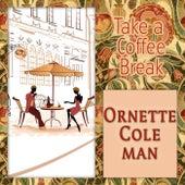 Take a Coffee Break von Ornette Coleman