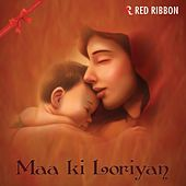Maa Ki Loriyan by Lalitya Munshaw
