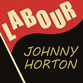 Labour de Johnny Horton