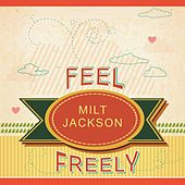 Feel Freely by Milt Jackson