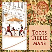 Take a Coffee Break by Toots Thielemans